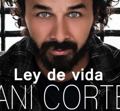 """Nani Cortés presenta su nuevo álbum """"Ley de vida"""""""