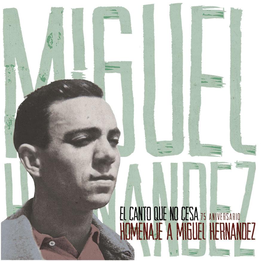 El Canto Que No Cesa. El gran homenaje a Miguel Hernández