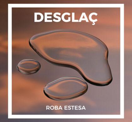 """Nou àlbum """"Desglaç"""" de Roba Estesa"""