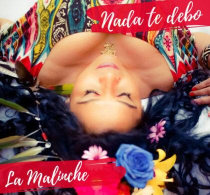 La Malinche presenta su nuevo single y videoclip Nada te Debo