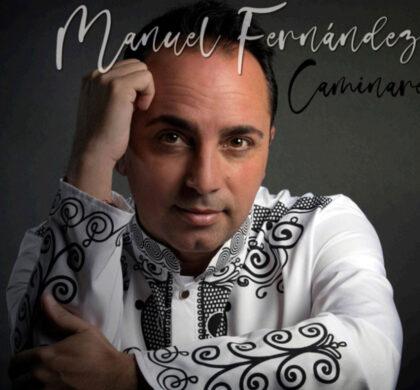 Manuel Fernández sigue triunfando con 'Caminaré'