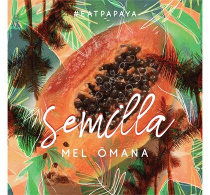 Mel Ömana: EATPAPAYA se completa con 'Semilla'