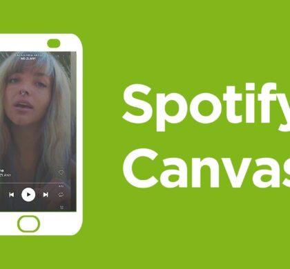 Canvas de Spotify: mejora la experiencia de tus oyentes. ¿Qué es y cómo funciona?
